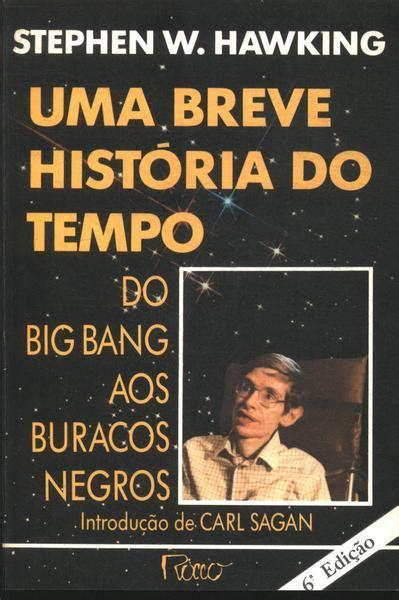 Uma Breve História Do Tempo Do Big Bang Aos Buracos Negros ...