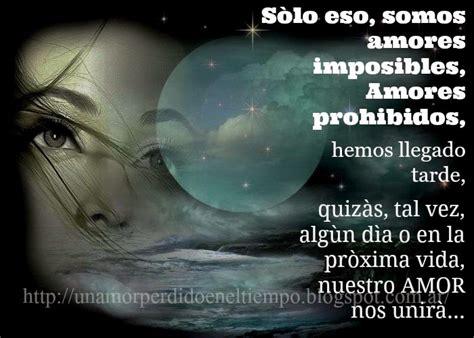 Un Amor Perdido En El Tiempo: SOMOS AMORES IMPOSIBLES ...