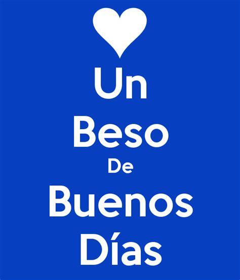 Un Beso De Buenos Días Poster | mrdrummerwolf | Keep Calm ...
