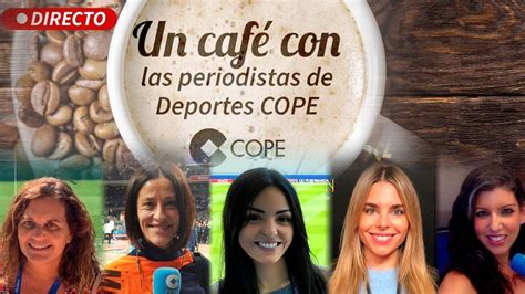 Un café con las periodistas de Deportes COPE   YouTube