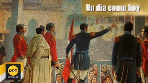 Un día como hoy 28/07│Se proclama la independencia del ...
