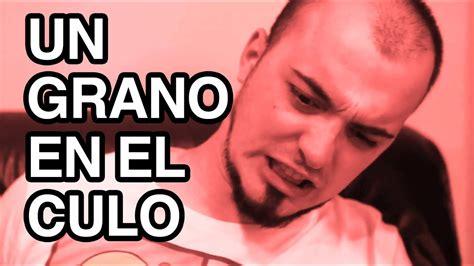UN GRANO EN EL CULO   YouTube