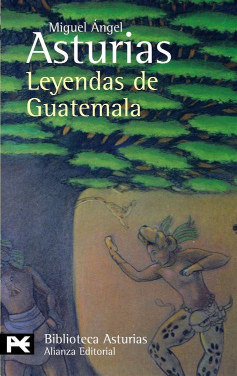 Un libro al día: Miguel Ángel Asturias: Leyendas de Guatemala