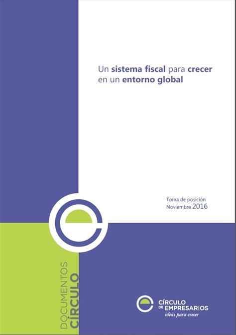 Un sistema fiscal para crecer en un entorno global ...