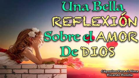 UNA BELLA REFLEXIÓN DEL AMOR DE DIOS   Reflexión Cristiana ...
