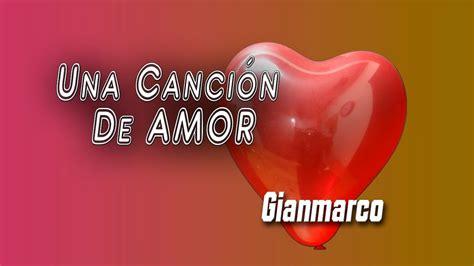 UNA CANCION DE AMOR   Gianmarco  Con letra    YouTube