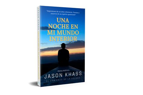 UNA NOCHE EN MI MUNDO INTERIOR – Jason Khass