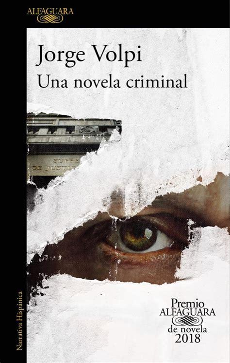 Una novela criminal, Jorge Volpi   El Mañanero Diario