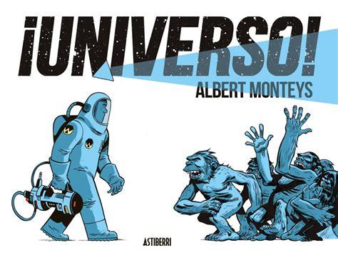 ¡Universo! de Albert Monteys: ciencia ficción para hoy ...