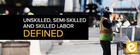 Unskilled, Semi Skilled, and Skilled Labor Defined   eSUB ...
