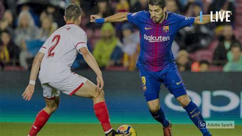 Updated 2019 FC Barcelona Vs Sevilla Live   Stream Online ...