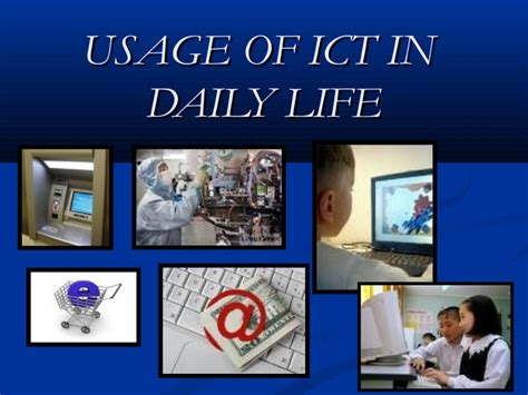 Usage of ict in daily life