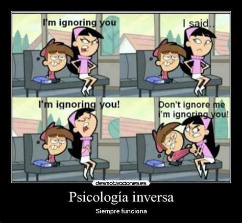 USANDO LA PSICOLOGIA INVERSA