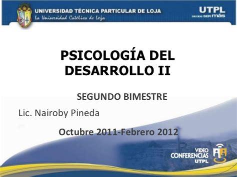 UTP PSICOLOGÍA DEL DESARROLLO II II BIMESTRE  OCTUBRE 2011 ...