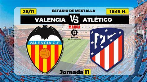 Valencia   Atlético de Madrid: horario y dónde ver hoy por ...