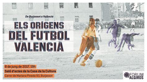 Valencia CF Conferencia Fórum Algirós sobre orígenes ...