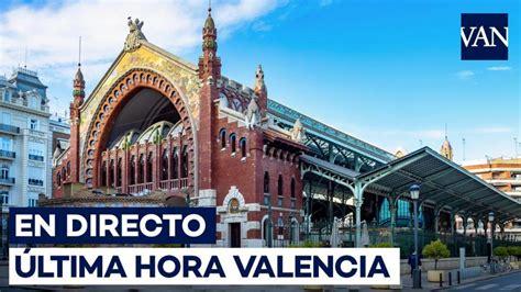 Valencia. Últimas noticias, en directo