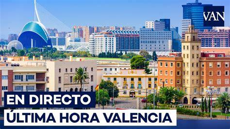 Valencia | Últimas noticias en directo