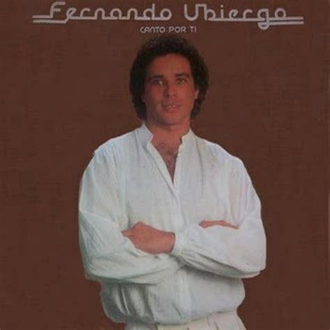 Vamos Tiquicia: Fernando Ubiergo   1982   Canto por ti