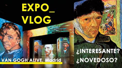VAN GOGH ALIVE, exposición Madrid | expo vlog   YouTube