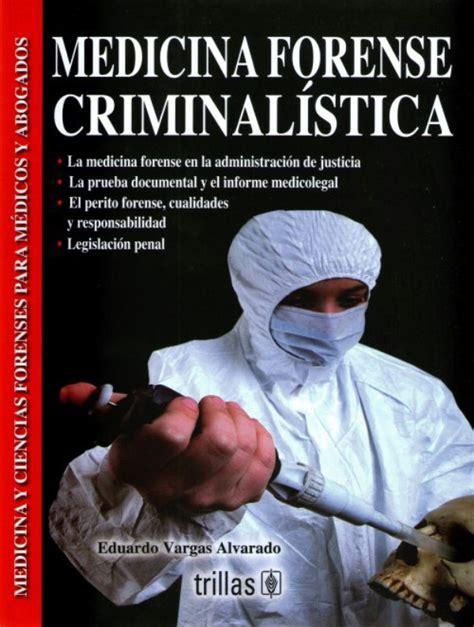 Vargas. Medicina forense criminalística: Medicina y ...
