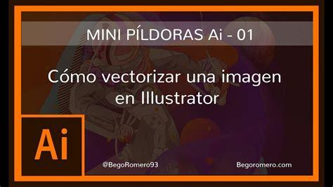 Vectorizar una Imagen [Adobe Illustrator]   YouTube