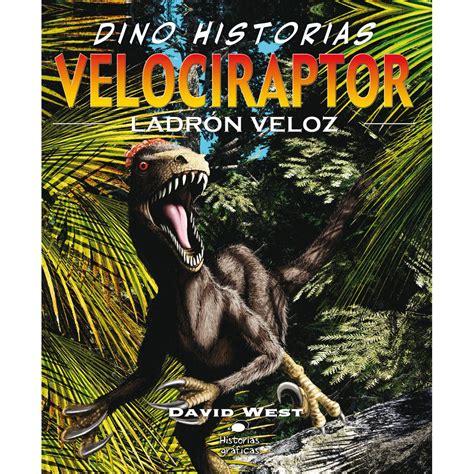 Velociraptor. Ladrón veloz