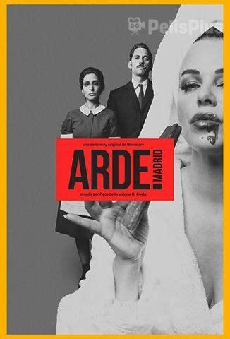 Ver Arde Madrid  2018  Online Latino HD, Castellano y ...