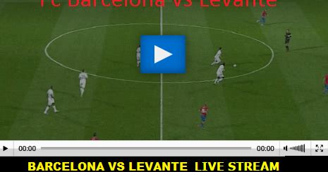 Ver Barcelona vs Levante En Vivo online | Pirlo tv ...