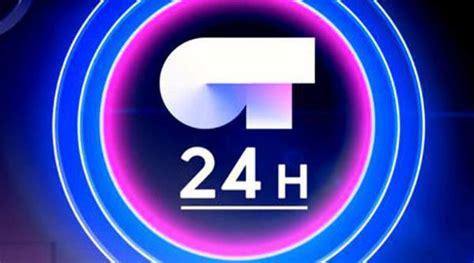 Ver en directo el canal 24 horas  OT 2017