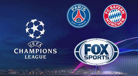 Ver FOX Sports EN VIVO GRATIS por INTERNET PSG vs Bayern ...