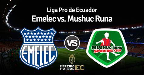 VER ONLINE Emelec vs. Mushuc Runa EN VIVO por Gol TV ...