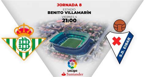 Ver partido Betis vs Eibar en vivo y directo online ...