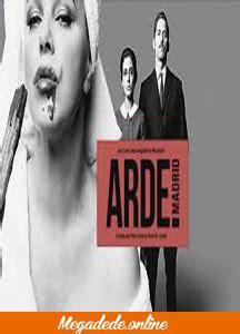 Ver serie Arde Madrid online ⇨ 【diciembre 2019 】 Megadede