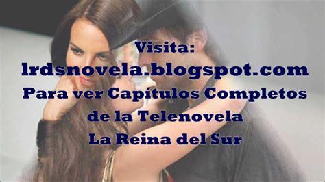 Ver Todos Los Capitulos De La Reina Del Sur Online ...