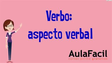 Verbo: aspecto verbal/El Verbo/Lengua 2 ESO/AulaFacil.com ...