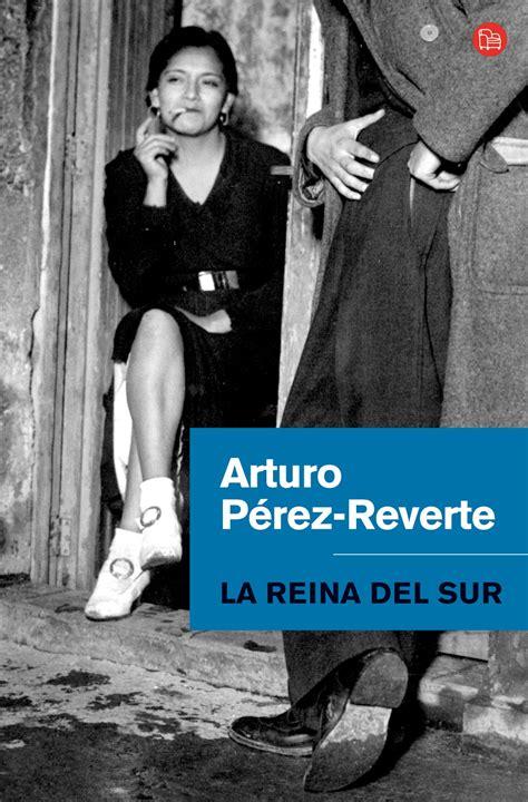Viaje al Parnaso: Arturo Pérez Reverte:  La reina del sur