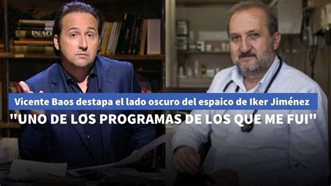 Vicente Baos saca los  trapos sucios  del programa de Iker ...