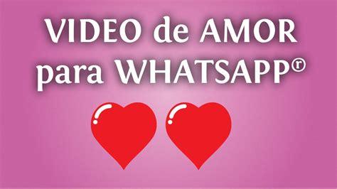 Video de amor para tu whatsapp: un mensaje romántico para ...