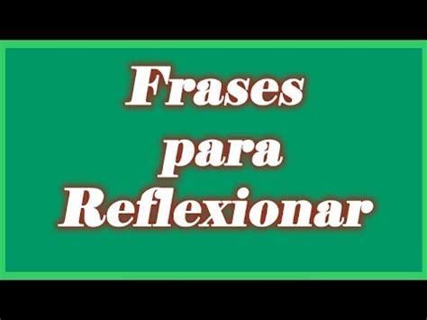 Video De Frases para Reflexionar   Frases Motivadoras con ...