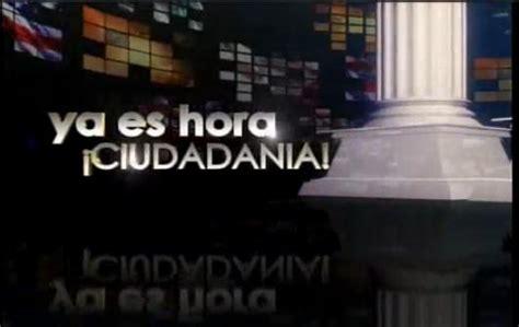 Videos   Ya Es Hora   ¡Ciudadanía!