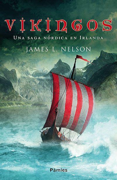Vikingos: Una saga nórdica en Irlanda – James L. Nelson ...