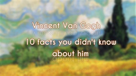 Vincent Van Gogh | 10 Facts You May Didn t Know   YouTube