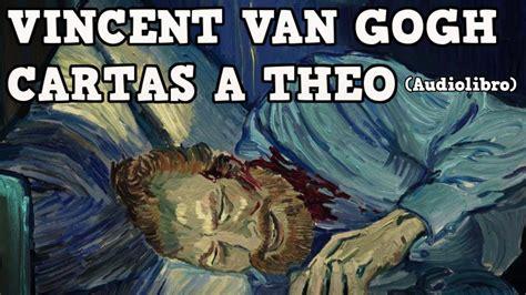 Vincent Van Gogh Cartas a Theo Audiolibro Completo 2020 ...