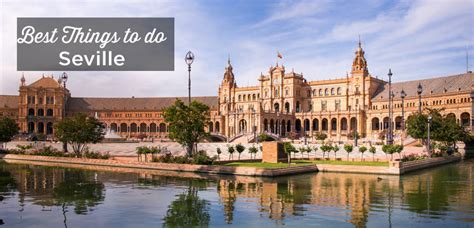 Visit Seville: Top 15 Things to do and Must See ...