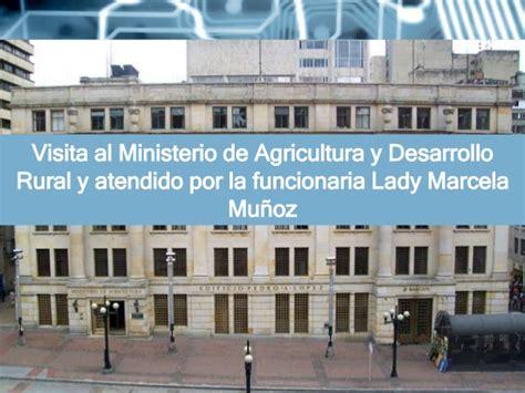 Visita al Ministerio de Agricultura   SGD ORFEO