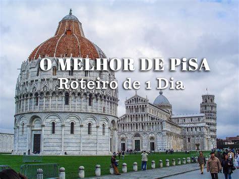 Visitar Pisa   o melhor de Pisa num roteiro de 1 dia ...