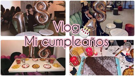 VLOG #1  EL MEJOR CUMPLEAÑOS DE TODOS  ️ / THE BEST ...