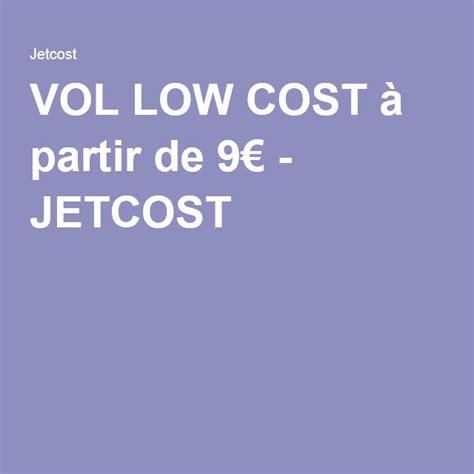 VOL LOW COST à partir de 9€   JETCOST  avec images  | Vol ...
