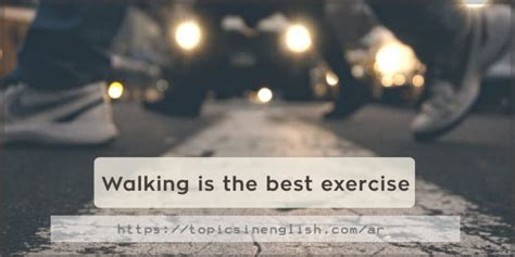 Walking is the best exercise | Topics in English